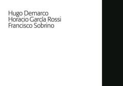Hugo Demarco, Horacio García Rossi, Francisco Sobrino