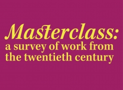 Masterclass: a survey of work from the twentieth century