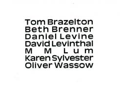 Tom Brazelton, Beth Brenner, Daniel Levine, David Levinthal, M M Lum, Karen Sylvester, Oliver Wasow