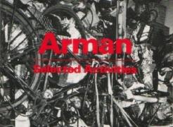 Arman: Selected Activities