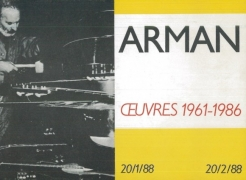 Arman: Œuvres 1961-1986