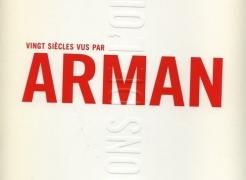 Vingt siècles vus par Arman