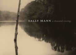 Sally Mann: A Thousand Crossings Monograph
