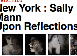 Sally Mann: Upon Reflection recommended by Le Journal de la Photographie