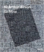 McArthur Binion: Re:Mine