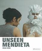 Unseen Mendieta: The Unpublished Works of Ana Mendieta