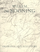 Willem de Kooning: Drawings and Sculpture