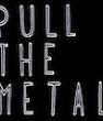Pull The Metal