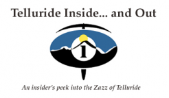 Telluride Inside… and Out