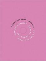 Marcel Duchamp - Man Ray: 50 Years of Alchemy