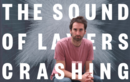 The Sound of Layers Crashing