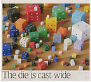 The die is cast wide