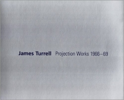 James Turrell: Projection Works 1966-69