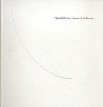 Jiro Takamatsu: Universe of His Thought