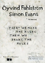 Öyvind Fahlström and Simon Evans: First we make the rules, then we break the rules