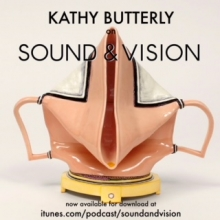 Kathy Butterly on Sound & Vision Podcast