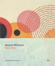 Beatriz Milhazes: Meu Bem