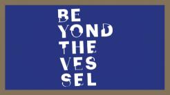 Beyond the Vessel