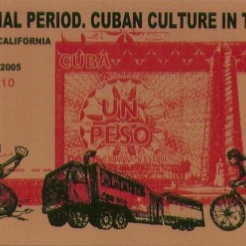 """""""The Special Period"""" Cuban Culture in the 1990s"""