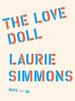 """LAURIE SIMMONS: THE LOVE DOLL"""