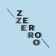 ZERO in Vibration – Vibration in ZERO