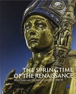 The Springtime of the Renaissance: Sculpture and the Arts in Florence, 1400-60