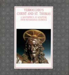 Verrocchio's Christ and Saint Thomas: A Masterpiece of Sculpture from Renaissance Florence