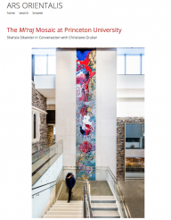 The Mi'raj Mosaic at Princeton University: Shahzia Sikander in Conversation with Christiane Gruber