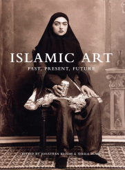 Islamic Art edited by Jonathan Bloom and Sheila Blair