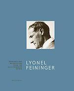 Lyonel Feininger Drawings and Watercolors from the Julia Feininger Estate