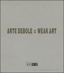Arte Debole = Weak Art