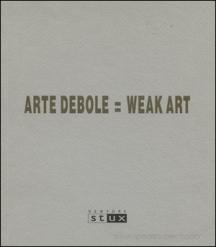 Arte Debole = Weak Art