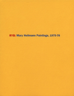 RYB: Mary Heilmann Paintings, 1975-78