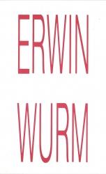 ERWIN WURM, 1991