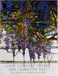 Louis Comfort Tiffany and Laurelton Hall