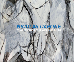Nicolas Carone: What Matters - The Late Paintings