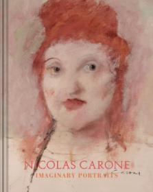 Nicolas Carone: Imaginary Portraits
