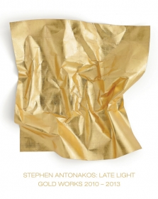 Stephen Antonakos: Late Light / Gold Works 2010 - 2013