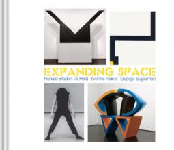 Expanding Space: Ronald Bladen, Al Held, Yvonne Rainer, George Sugarman