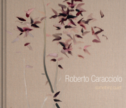 Roberto Caracciolo: Something Quiet