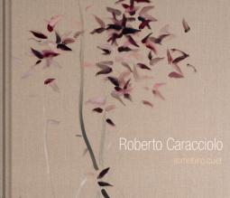 Roberto Caracciolo: Something Quiet