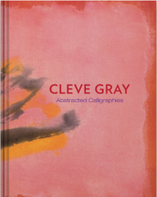 Cleve Gray - Abstracted Calligraphies