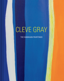 Cleve Gray: The Hawaiian Paintings