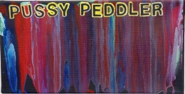 Pussy Peddler, 2015, Acrylic on canvas