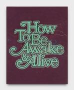 Andrew Brischler How to Be Awake & Alive, 2018