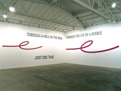 Lawrence Weiner, THROUGH THE EYE OF A NEEDLE JUST ONE TIME THROUGH A HOLE IN THE WALL JUST ONE TIME THROUGH A CRACK IN THE DOOR JUST ONE TIME JUST ONE TIME