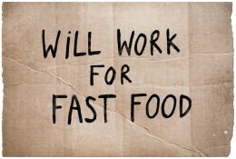 Will Work For Fast Food
