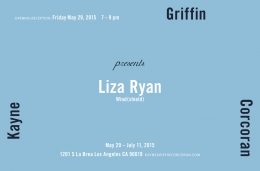 "Exhibition announcement for ""Liza Ryan: Wind(shield)"" at Kayne Griffin Corcoran, Los Angeles"
