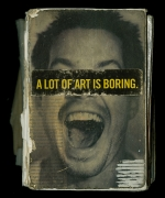"""""""A Lot of Art is Boring"""""""