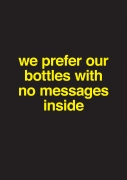 Nora Turato, we prefer our bottles with no messages inside, 2018.
